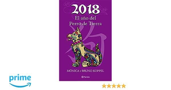 2018 El año del Perro de Tierra (Spanish Edition): Koppel ...
