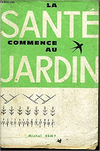 Téléchargement gratuit de livre espagnol en ligne LA SANTE COMMENCE AU  JARDIN GUIDE PRATIQUE DE JARDINAGE eca24507feae