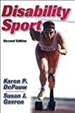 img - for Disability and Sport by Karen P. DePauw (2005-02-01) book / textbook / text book