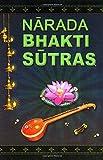 Narada Bhakti Sutras: The Gospel of Divine Love