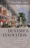 Dynamics of Innovation, François Caron and Allan Mitchell, 0857457233