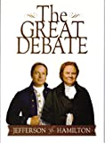 The Great Debate: Thomas Jefferson vs. Alexander Hamilton