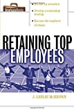img - for Retaining Top Employees (Briefcase Books (Paperback)) by J. Leslie McKeown (2002-08-15) book / textbook / text book