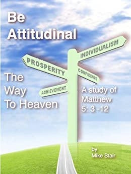 Beattitudinal The Way To Heaven by [Stair, Mike]