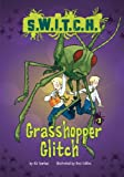 img - for Grasshopper Glitch (S.W.I.T.C.H.) book / textbook / text book