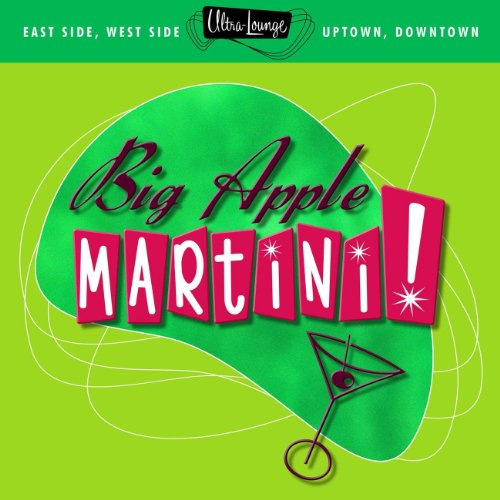 Ultra-Lounge: Big Apple Martini!