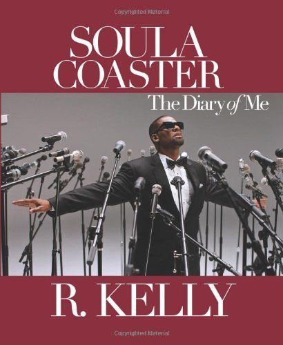 Soulacoaster: The Diary of Me by Kelly, R., Ritz, David (2012) Hardcover