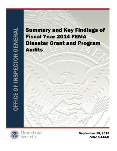 Summary and Key Findings of Fiscal Year 2014 Fema Disaster Grant and Program Audits.PDF