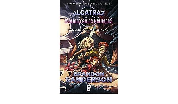 Amazon.com: Las lentes fragmentadas (Alcatraz contra los Bibliotecarios Malvados 4): Las lentes fragmentadas (Spanish Edition) eBook: Brandon Sanderson: ...