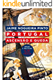 Portugal: Ascensão e Queda – Ideias Políticas de Uma Nação Singular