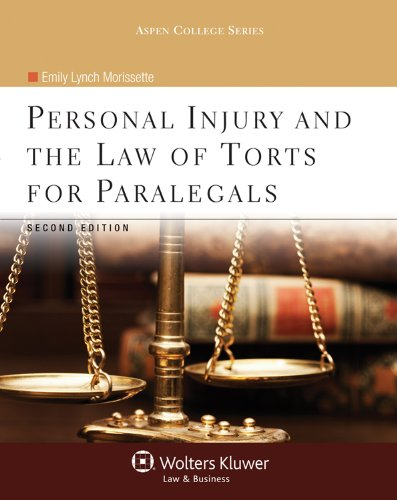 Personal Injury and the Law of Torts for Paralegals, Second Edition (Aspen College)