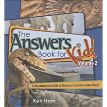 Answers Book For Kids Volume 2: 25 Questions On Dinosaurs And The Flood Of Noah