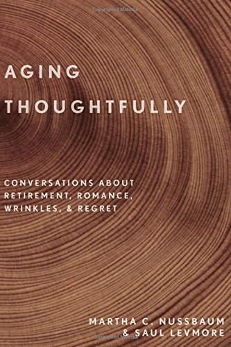 Aging Thoughtfully: Conversations about Retirement, Romance, Wrinkles, and Regret cover