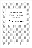 Do You Know What It Means to Miss New Orleans?, Toni McGee Causey and Jason Berry, 0985041609