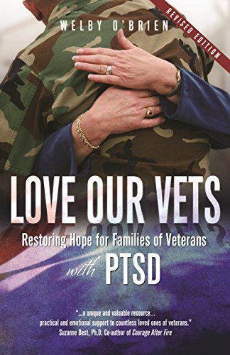 Love Our Vets: Restoring Hope for Families of Veterans with PTSD: 2nd Edition by [O'Brien, Welby]