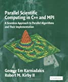 img - for By George Em Karniadakis - Parallel Scientific Computing in C++ and MPI: A Seamless Approach to Parallel Algorithms and their Implementation: 1st (first) Edition book / textbook / text book