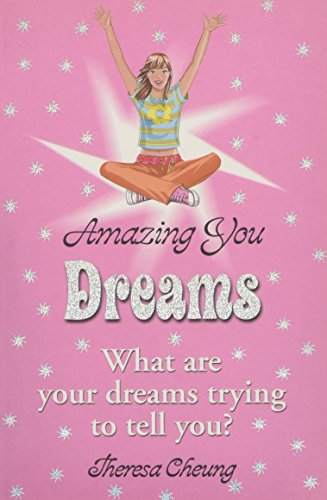 Amazing You: Dreams: What Are Your Dreams Trying to Tell You?