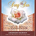 Song of the Sun: The Life, Poetry, and Teachings of Rumi Speech by Andrew Harvey Narrated by Andrew Harvey
