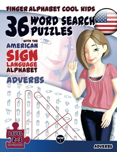 36 Word Search Puzzles With The American Sign Language Alphabet  Adverbs  Fingeralphabet Cool Kids   Volume 3
