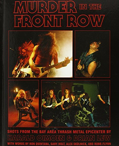 Murder in the Front Row: Shots from the Bay Area Thrash Metal Epicenter by Harald Oimoen - Bay Area In Shopping Malls