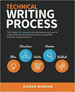 Buy Technical Writing Process The Simple Fivestep Guide That Can - Process documentation guide