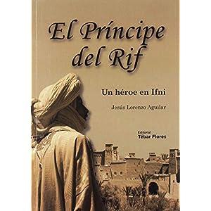 El Príncipe del Rif: Un héroe en Ifni