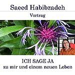 Ich sage ja zu mir und einem neuen Leben | Saeed Habibzadeh