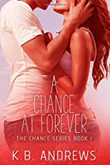 A Chance at Forever (The Chance Series) (Volume 1)