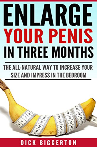 how to increase dick size naturally