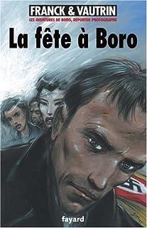 Les aventures de Boro, reporter photographe : [7] : La fête à Boro, Franck, Dan