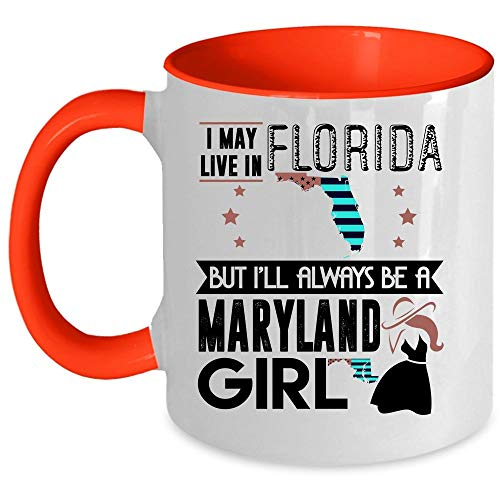 Christmas Mug, I Love Maryland Coffee Mug, I May Live In Florida But I'll Always Be A Maryland Girl Accent Mug (Accent Mug - Red)