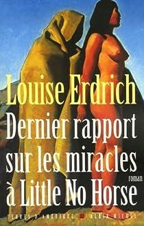 Dernier rapport sur les miracles à Little No Horse par Erdrich