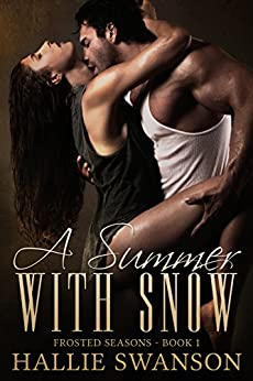 A Summer With Snow (Frosted Seasons Book 1) by [Swanson, Hallie, Wells, J]