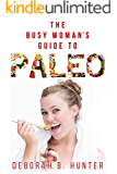The Busy Woman's Guide to Paleo