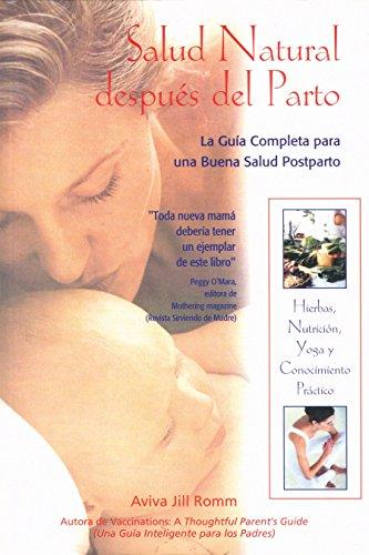 Salud Natural despues del Parto: Guia completa para una buena salud posterior al parto