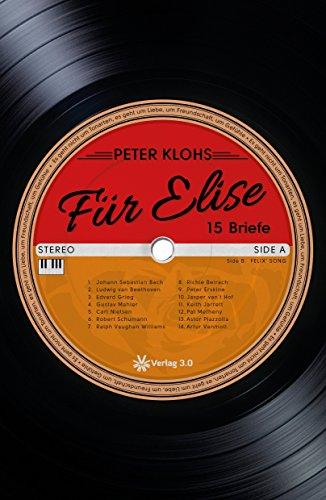 Für Elise - 15 Briefe (Peter Klohs) (German Edition)