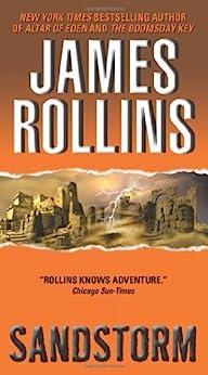 Sandstorm (Sigma Force Novels Book 1) by [Rollins, James]