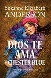 Dios Te Ama ~Chester Blue, Suzanne Elizabeth Anderson, 149434209X