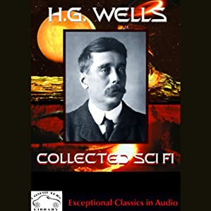 H.G. Wells Collected Science Fiction Audiobook