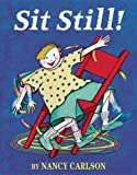 Sit Still!, Nancy Carlson, 0761389466