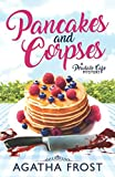 Pancakes and Corpses: A Cozy Murder Mystery (Peridale Cafe Mystery) by  Agatha Frost in stock, buy online here