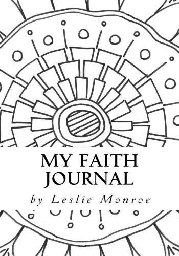 My Faith Journal: Daily Reflection Journal for Scripture and Prayer (SOAP) (My Faith Journals) (Volume 2)