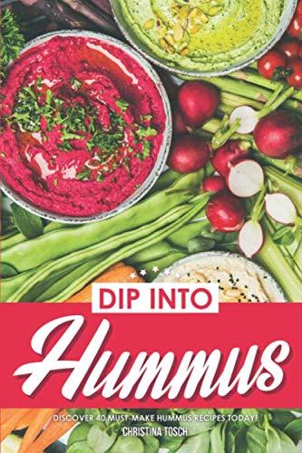 - Dip into Hummus: Discover 40 Must-Make Hummus Recipes Today!