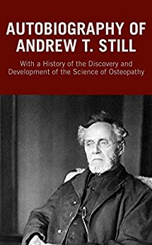 ;HOT; Autobiography Of Andrew T. Still: With A History Of The Discovery And Development Of The Science Of Osteopathy. hours JUEGOS cancer cambios Extra support