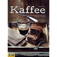 Kaffee: Wissenswertes, internationale Kaffeespezialitäten und kreative Leckereien