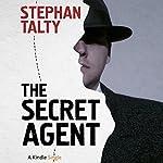 The Secret Agent: In Search of America's Greatest World War II Spy | Stephan Talty