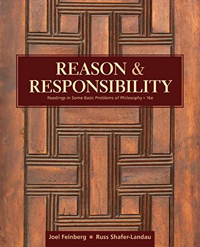 1305502442 - Reason and Responsibility: Readings in Some Basic Problems of Philosophy