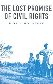 Lost Promise of Civil Rights by Risa L Goluboff (2009-12-26)