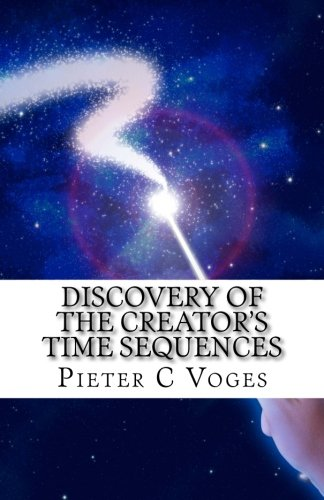 Discovery of the Creator's Time Sequences pdf epub