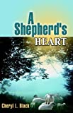 img - for A Shepherd's Heart by Cheryl L. Black (2005-01-11) book / textbook / text book